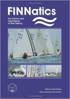 <b>FINNatics: The History and Techniques of Finn Sailing</b>