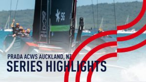 Series Highlights | PRADA ACWS Auckland