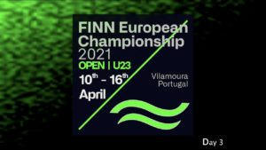 Day 3 at the 2021 Open and U23 Finn European Championship in Vilamoura, Portugal
